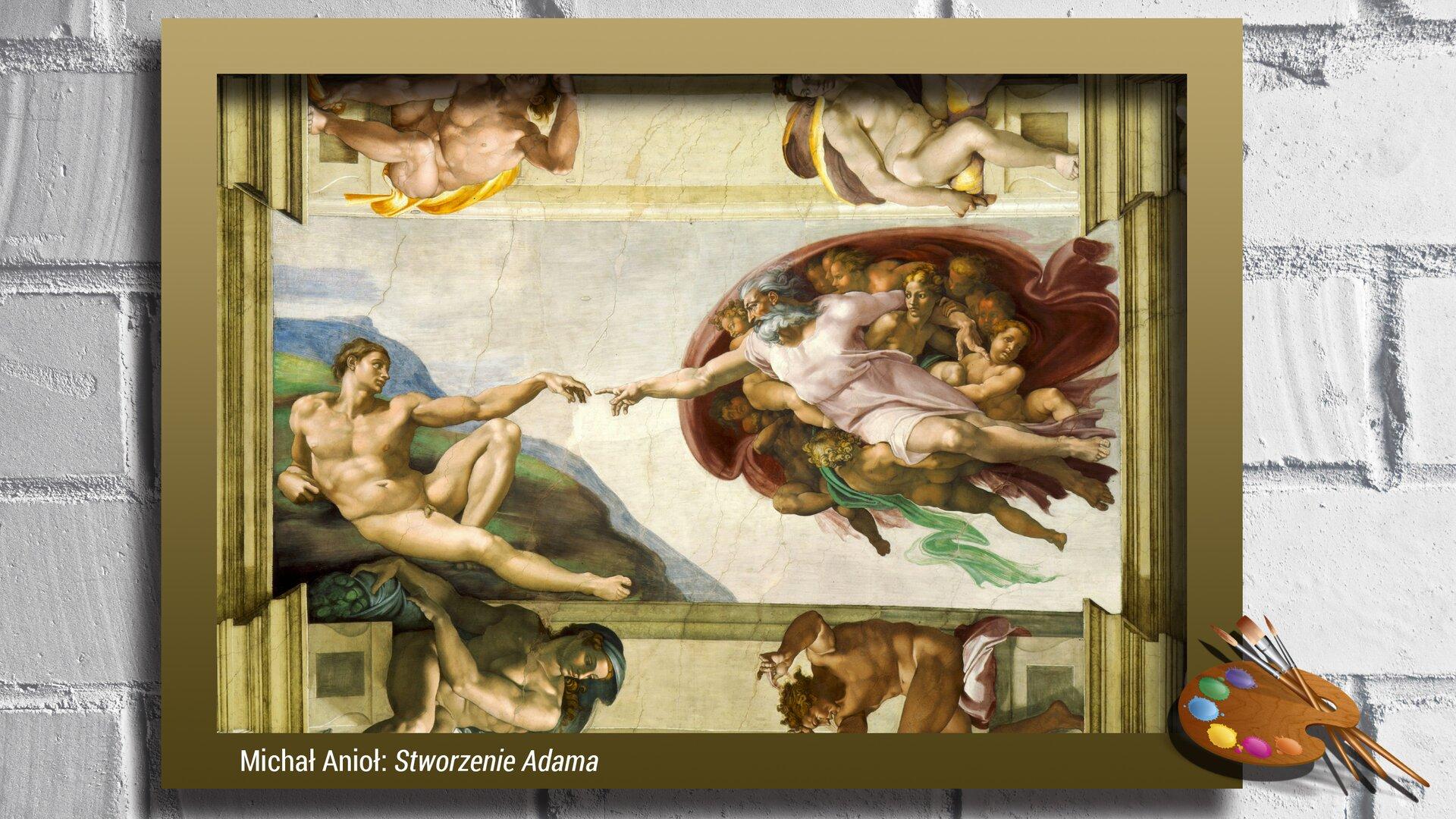 """Na zamieszczonej ilustracji znajduje się dzieło Michała Anioła, """"Stworzenie Adama"""". Po lewej stronie, na ziemi leży nagi mężczyzna zwyciągniętą lewą ręką wstronę Stwórcy, otoczonego cherubinami, zwyciągniętą prawą dłonią do pierwszego człowieka, do Adama. Bóg jest wbiałej szacie, ma brodę isiwe włosy."""