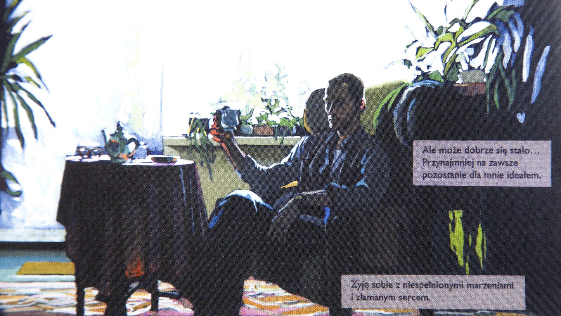 """Ilustracja, wykonana techniką akwareli, przedstawia scenę zkomiksu """"On, obraz, ona"""". Meżczyzna siedzi wfotelu, wmieszkaniu. Trzyma filizankę wręku. Obok niego są prostokąty ztekstem: """"Żyję sobie zniespełnionymi marzeniami izłamanym sercem."""" i"""" Ale może dobrze się stało... Przynajmniej na zawsze pozostanie dla mnie ideałem."""""""