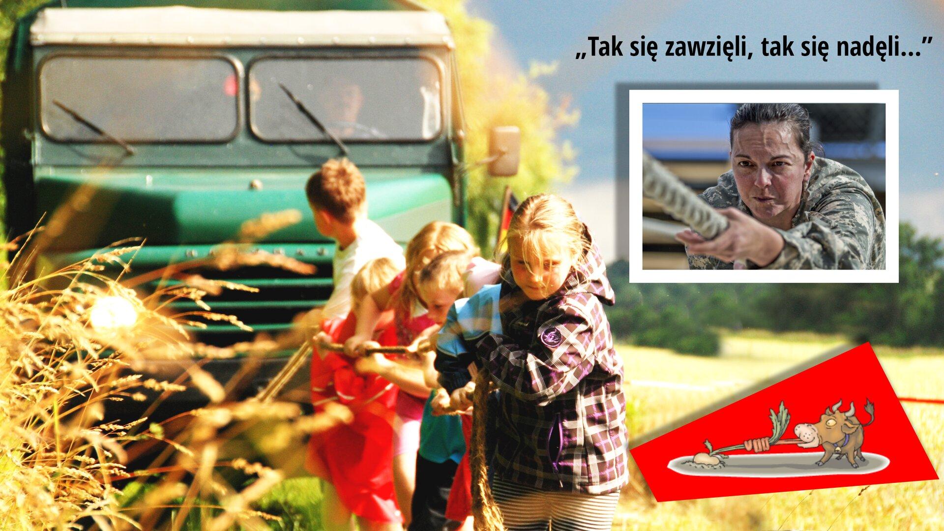"""Ilustracja przedstawia czwórkę dzieci ciągnących linę, przyczepioną do zielonej ciężarówki, znajdującej się na polu. Wciężarówce siedzi mężczyzna. Jest piękny, słoneczny letni dzień. Wprawym rogu zdjęcia znajduje się napis: """"Tak się zawzięli, tak się zadęli…""""oraz zdjęcie kobiety, która wskupieniu ciągnie linę. Wprawym dolnym rogu znajduje się rysunek byka, który także ciągnie linę."""