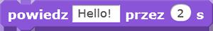 Klocek: powiedz Hello! przez 2 s