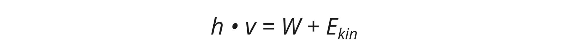 Na ilustracji przedstawiono wzór. Tło białe. Czarnymi literami napisano: hrazy v= W+ E_kin.