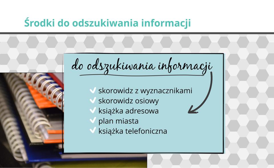 Ilustracja przedstawia środki do odszukiwania informacji.