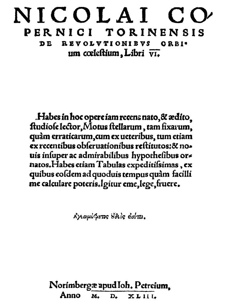 MikołajKopernik, De revolutionibus orbium coelestium, karta tytułowa, 1543. MikołajKopernik, De revolutionibus orbium coelestium, karta tytułowa, 1543. Źródło: domena publiczna.
