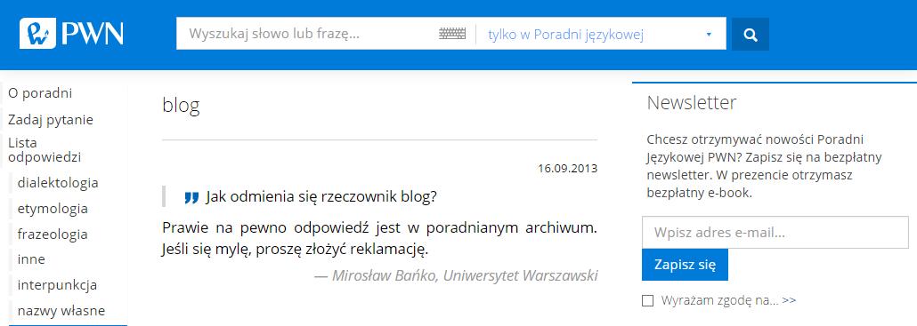 Screenshoty ze strony PWN Źródło: PWN, [online], dostępny winternecie: http://sjp.pwn.pl/poradnia/haslo/blog;14450.html [dostęp 30.10.2015 r.].