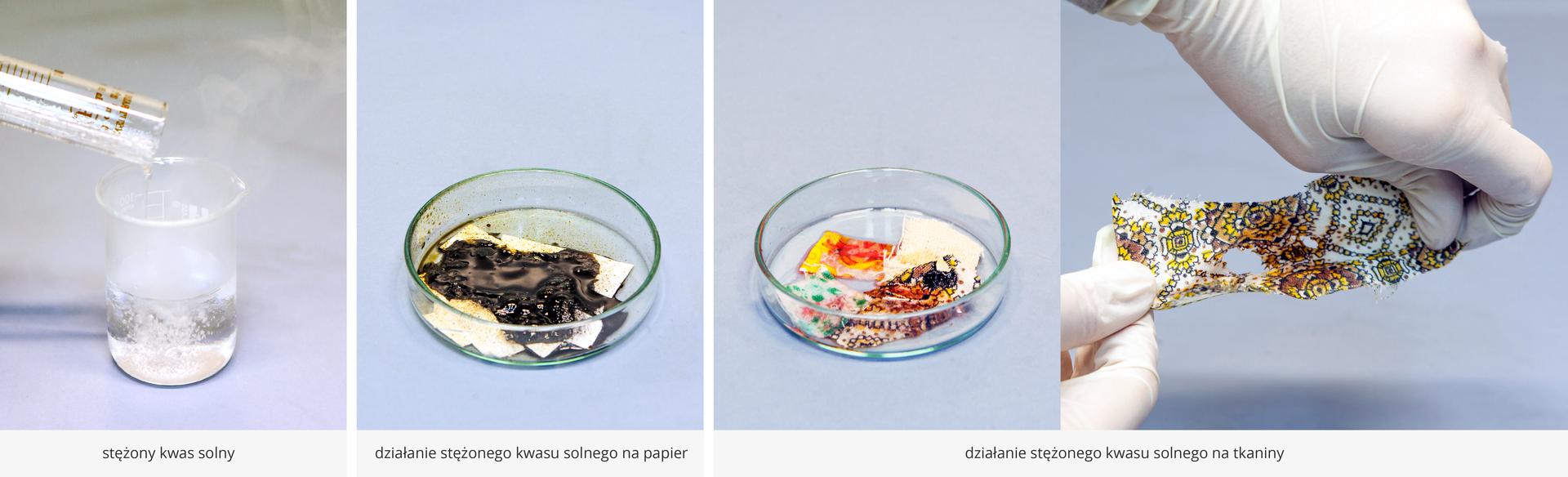 Ilustracja przedstawia cztery ustawione obok siebie zdjęcia wraz zpodpisami prezentujące cechy stężonego kwasu solnego. Na pierwszym zdjęciu od lewej strony podpisanym Stężony kwas solny zaprezentowano przelewanie kwasu solnego zbutelki do zlewki. Nad zlewką unoszą się białe opary. Drugie zdjęcie, podpisane Działanie stężonego kwasu solnego na papier przedstawia niewielki kawałek papieru na szalce Petriego, wprzeważającej części zniszczony, to jest podziurawiony ipoczerniały. Na szkle naczynia oraz na nie zniszczonych kawałkach papieru liczne żółte plamy. Zdjęcia trzecie iczwarte noszą wspólny podpis: Działanie stężonego kwasu solnego na tkaniny. Na pierwszym zdjęciu ponownie szalka Petriego, ale tym razem wewnątrz niej znajduje się kawałek różnobarwnego materiału. Widać też miejsce, na które nalano odrobinę kwasu solnego, gdyż jest poczerniałe. Na zdjęciu drugim ten sam kawałek materiału trzymany wpalcach obu dłoni przez demonstratora. Widocznych jest kilka wytrawionych dziur iciemnych plam.