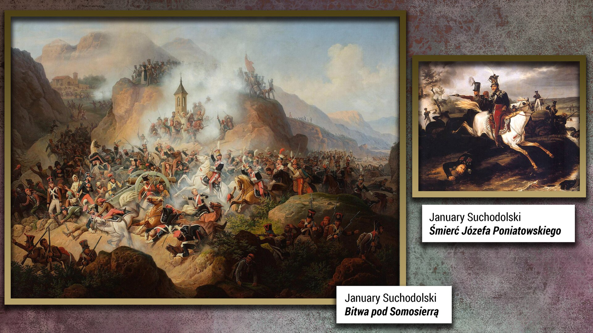 """Ilustracja przedstawia dwa obrazy. Pierwszy obraz po lewej to dzieło Januarego Suchodolskiego pod tytułem """"Bitwa pod Somosierrą"""". To ekspresyjna wizja walczących żołnierzy, znajdujących się wśród kłębiącego się kurzu ipędu koni. Wtle obrazu znajdują się góry. Drugi obraz również jest autorstwa Januarego Suchodolskiego inosi tytuł """"Śmierć Józefa Poniatowskiego"""". Obraz ilustruje walkę żołnierzy przeprawiających się na koniach przez rzekę. Pierwszy plan tego obrazu to żołnierz na białym koniu znajdujący się wśród kurzu ikłębów dymu. Na dole obrazu leży martwy Książę Józef Poniatowski."""
