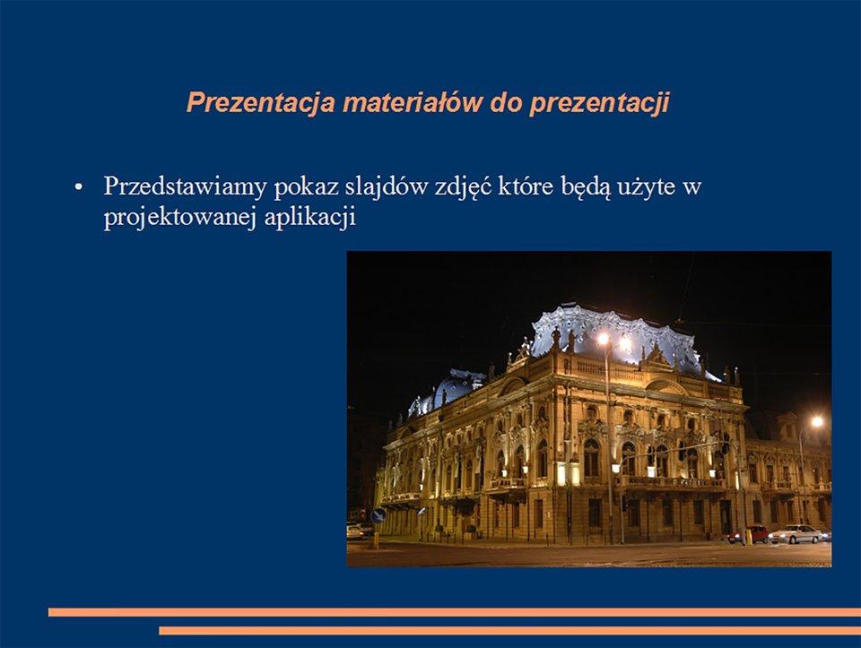 Widok slajdu materiału do prezentacji, umieszczono zdjęcie Pałacu Poznańskiego wŁodzi, podświetlona elewacja wporze nocnej.