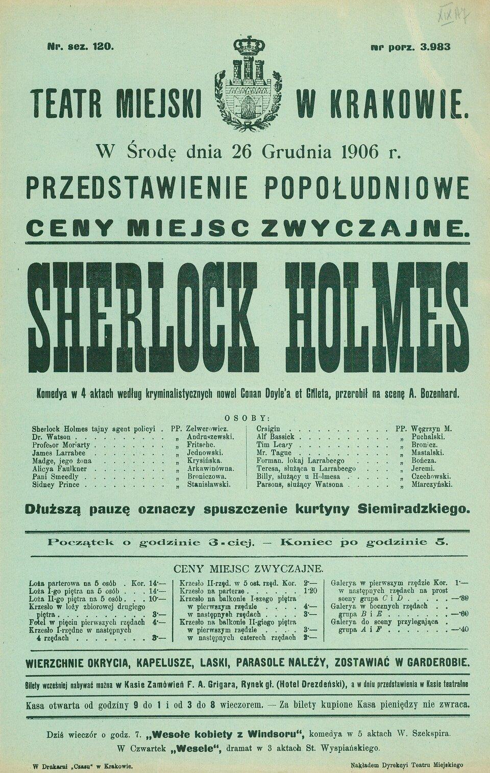 Afisz teatralny, Sherlock Holmes komedya w4 aktach według kryminalistycznych nowel Conan Doyle'a et Gilleta, przerobił na scenę A. Bozenhard [...]. Afisz teatralny, Sherlock Holmes komedya w4 aktach według kryminalistycznych nowel Conan Doyle'a et Gilleta, przerobił na scenę A. Bozenhard [...]. Źródło: Kraków 1906, domena publiczna.