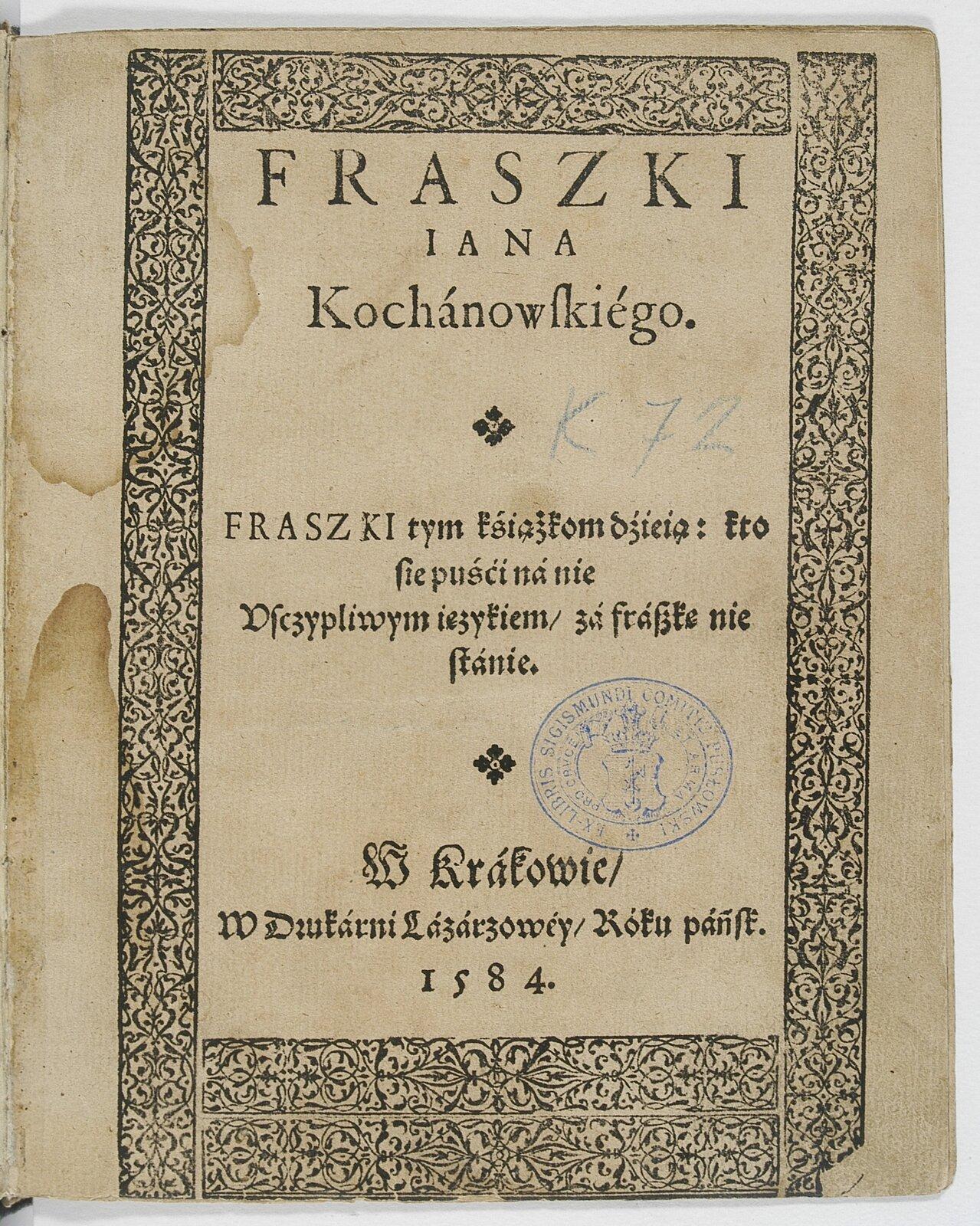 Fraszki Iana Kochanowskiego (strona tytułowa) Źródło: Jan Kochanowski, Fraszki Iana Kochanowskiego (strona tytułowa), 1584, domena publiczna.