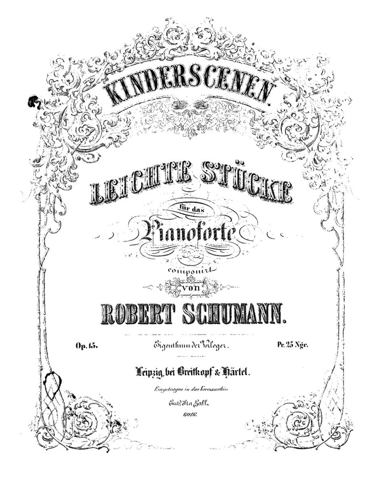 """Ilustracja przedstawia stronę tytułową """"Scen dziecięcych"""" Roberta Schumanna. Strona jest czarno-biała ibogato zdobiona. Na górze wotoczeniu gałązek iliści zapisano tytuł: Kinderscenen. Poniżej informacje otym że są to miniatury fortepianowe autorstwa Roberta Schumanna oraz oznaczenie wydawcy."""