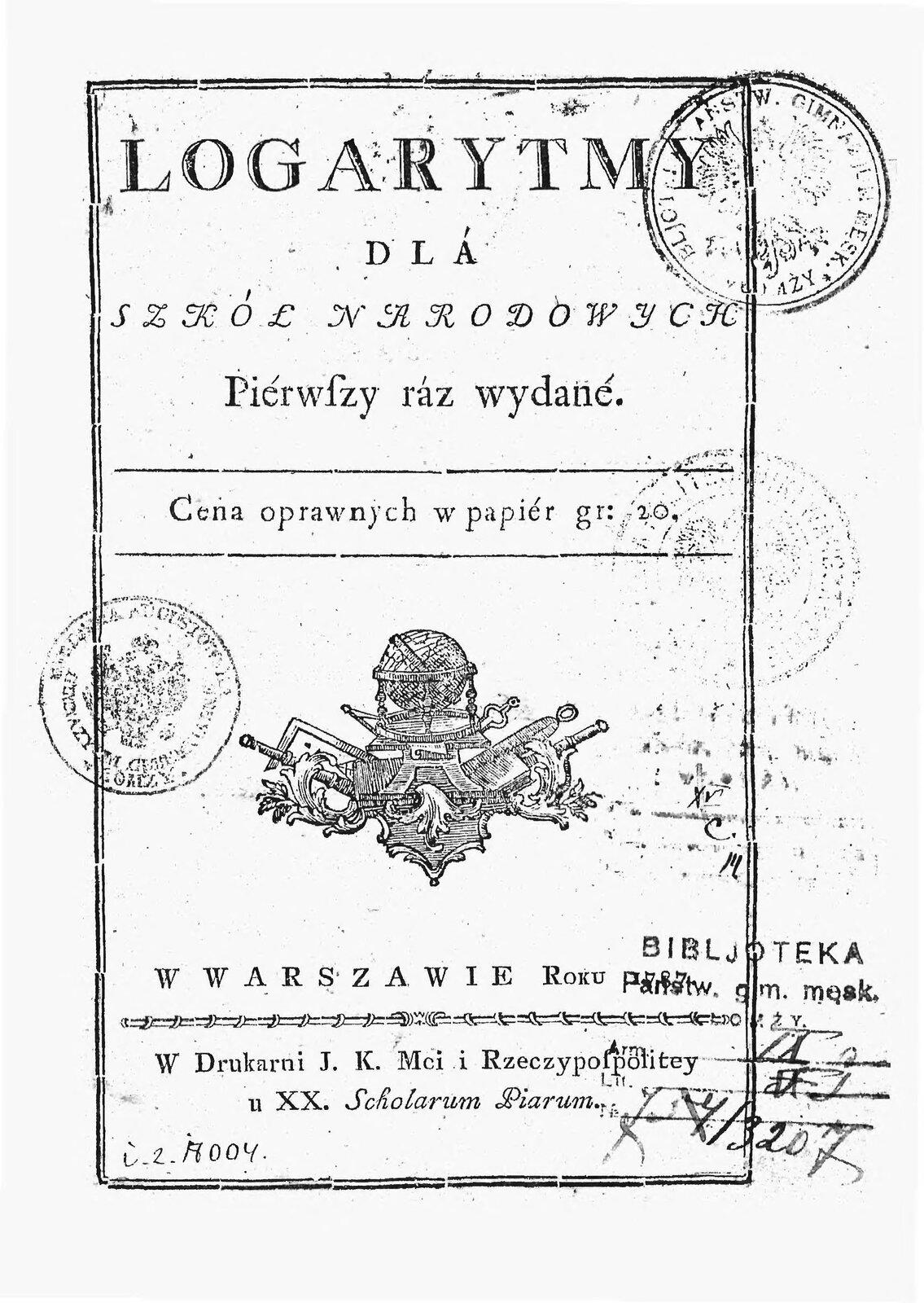 Logarytmy dla szkół narodowych Logarytmy dla szkół narodowych Źródło: Ignacy Zaborowski, 1787, domena publiczna.