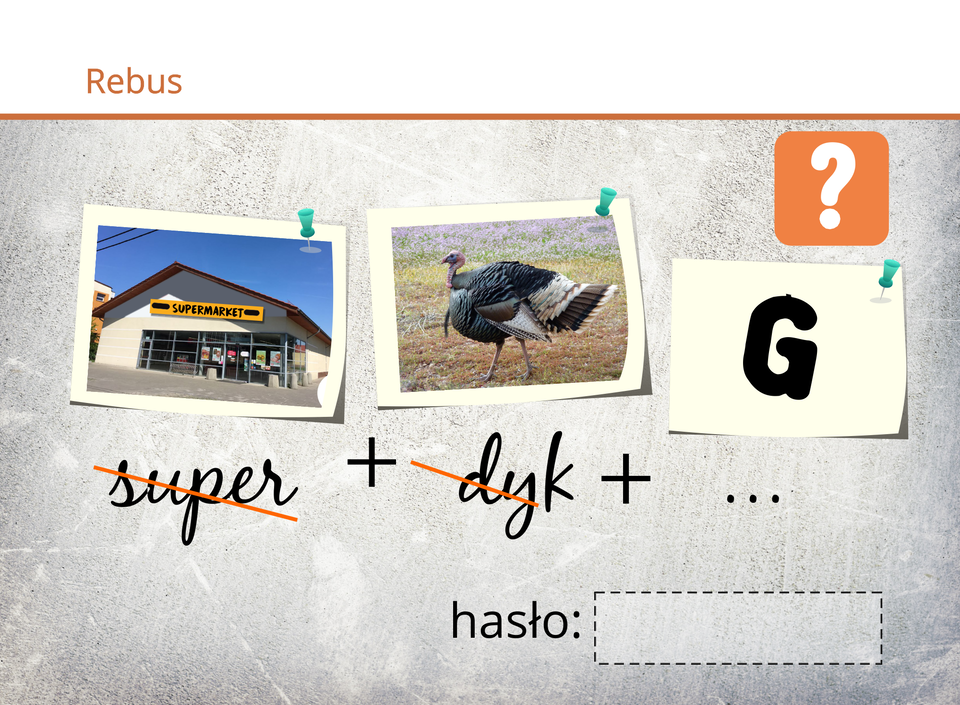 """Rebus• Grafika supermarket (budynek), skreślone litery SUPER, • Grafika indyk (zwierzę), skreślone litery DYK, • Grafika litery """"G""""."""