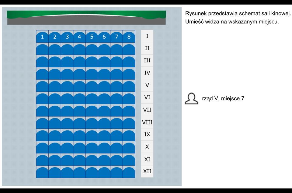 Animacja przedstawia schemat sali kinowej. Rzędy numerowane od Ido XII licząc od rzędu znajdującego się najbliżej ekranu. Miejsca numerowane od lewej do prawej strony. Wkażdym rzędzie znajduje się 8 miejsc siedzących. Należy umieścić widzów wpodanym, dla każdego znich miejscu.
