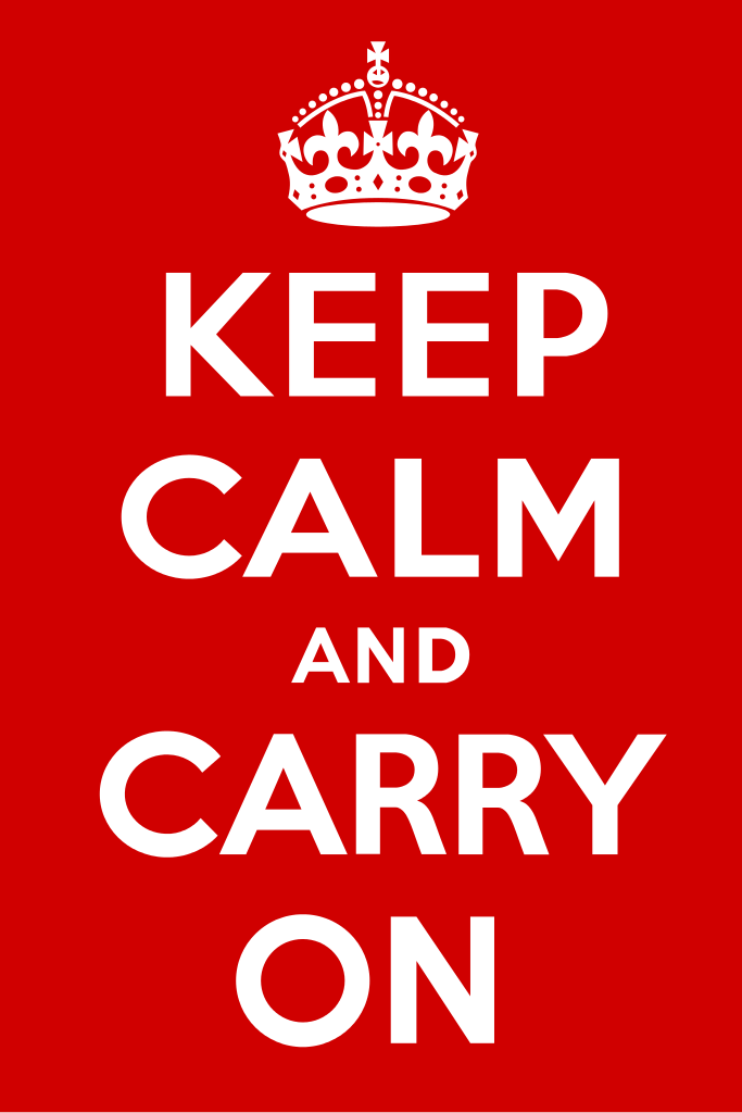Keep Calm and Carry On Źródło: Keep Calm and Carry On, 1939, plakat propagandowy, domena publiczna.
