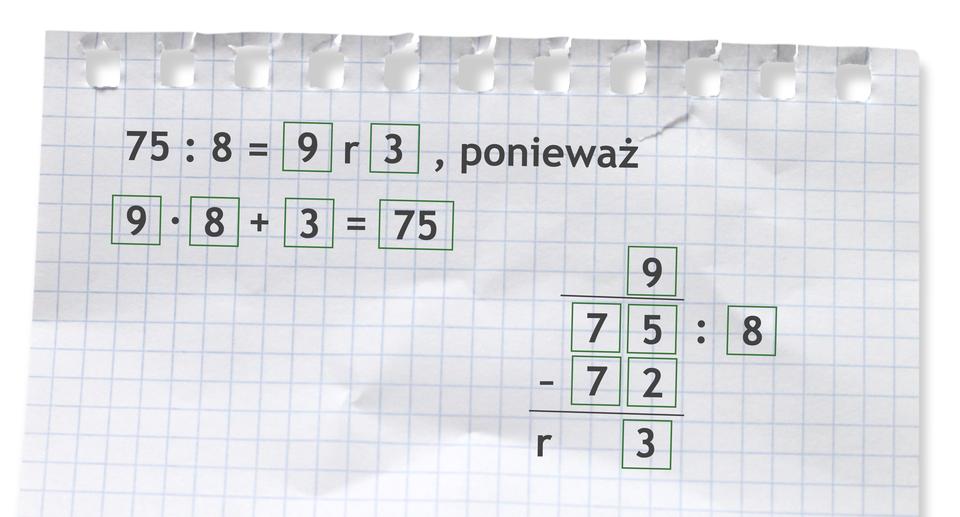 Przykład: 75 dzielone przez 8 =9 r3, ponieważ 9 razy 8 +3 =75. Rozwiązanie zadania podpunkt e.