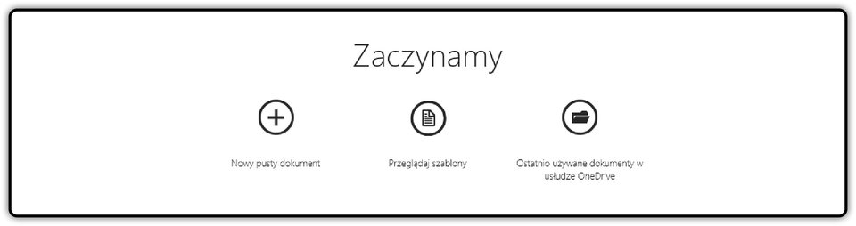 Ikony: Nowy, Przeglądaj szablony oraz Ostatnio używane dokumenty wusłudze OneDrive