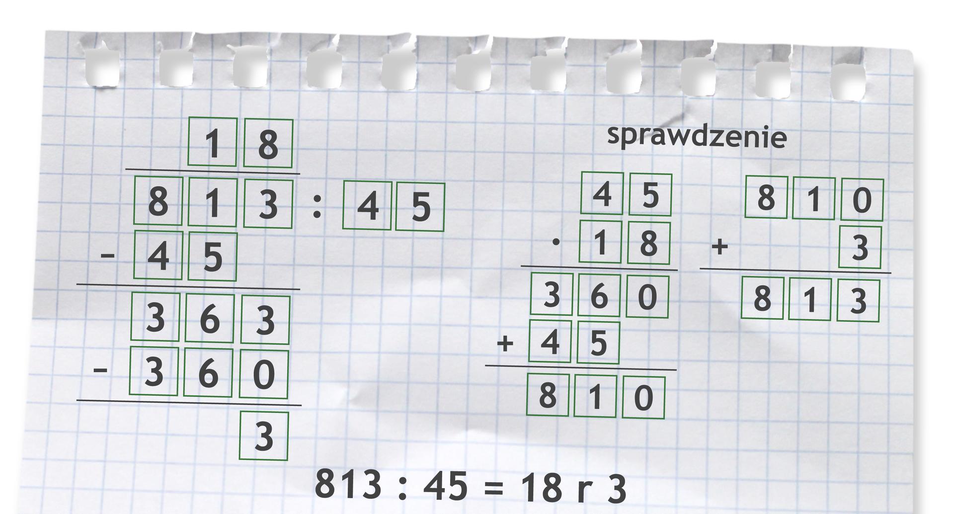 """""""Przykład dzielenia pisemnego. 813 dzielone przez 45 =18 r3. Sprawdzenie: 45 razy 18 =810"""