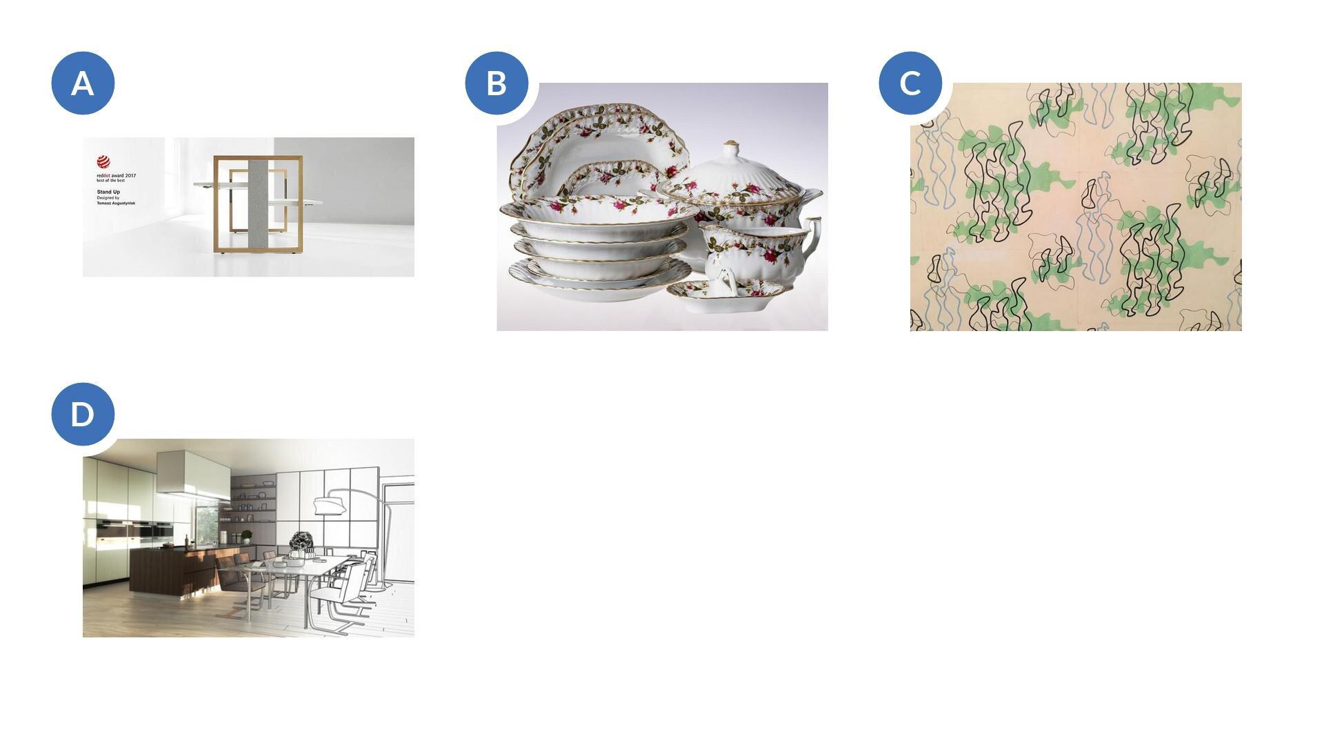 Wzadaniu są cztery zdjęcia ułożone wkolumnie. Pierwsze zdjęcie przedstawia biurko Tomasza Augustynia pt. Stand up. Boki to dwie kwadratowe ramy. Zgóry na dół boku idzie szara deska. Biurko po obu stronach ma białe blaty. Są na różnej wysokości. Drugie zdjęcie przedstawia projekt tkaniny odzieżowej autorstwa Władysława Strzemińskiego. Jest to jasny materiał, na którym są narysowane wzory. Są to nieregularne figury przypominające jeziora zaznaczane na mapach. Figury te nachodzą na siebie, aobrys ich jest wkolorach niebieskim, czarnym, brązowym izielonym. Trzecie zdjęcie przedstawia porcelanę zĆmielowa. Jest to zestaw talerzy, waza, sosjerka. Porcelana jest biała zdobiona bordowymi kwiatami na bokach, abrzegi są pomalowane złotym kolorem. Czwarte zdjęcie przedstawia kuchnię, wktórej lewa ściana jest zabudowana meblami. Po prawej stronie stoi stół zkrzesłami. Widać też stojącą lampę skierowaną wstronę stołu. Jest to ilustracja, która jest wpołowie zdjęciem, awpołowie szkicem.