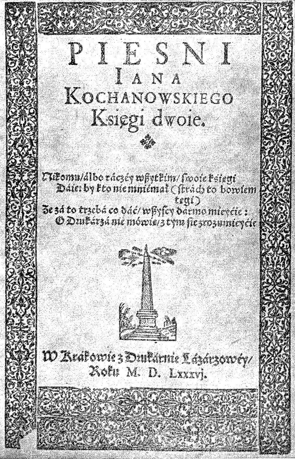 Pieśni Karta tytułowa pierwodruku Pieśni Źródło: Pieśni, 1586, domena publiczna.