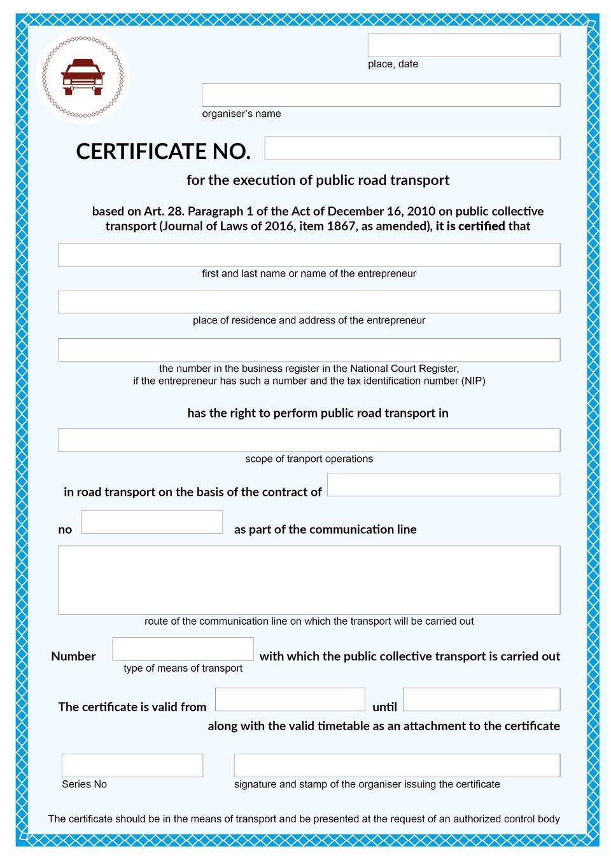This document shows the template of acertificate for the execution of public road transport. Dokument przedstawia wzór zaświadczenia na wykonywanie publicznego transportu drogowego.