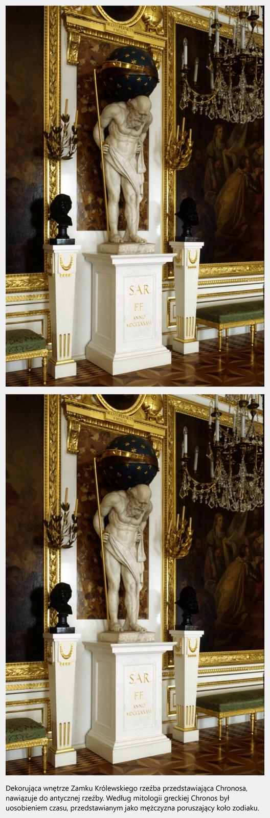 """Ilustracja interaktywna przedstawia dzieło Giacomo Monaldiego """"Chronos"""". Ukazuje posąg nagiego starca dźwigającego na barkach gwiaździsty glob, na którego ruchomej obręczy, służącej jako tarcza zegara, trzymaną wręku kosą wskazuje godziny odmierzane mechanizmem ukrytym wewnątrz kuli, stoi na postumencie znapisem: S.A.R. - F.F. Anno MDCCLXXXVI (Stanislaus Augustus Fieri Fecit 1786). Na ilustracji znajduje się niebieski kwadrat zliterą """"i"""". Po odwróceniu ilustracji ukazana jest ta sama rzeźba zinformacją:"""