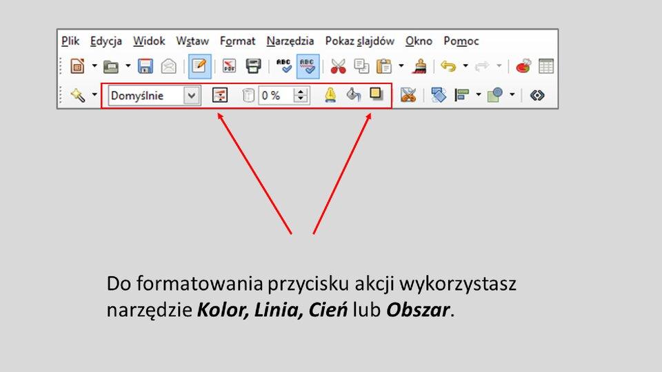 Slajd 2 galerii: Formatowanie przycisków akcji wprogramie LibreOffice Impress