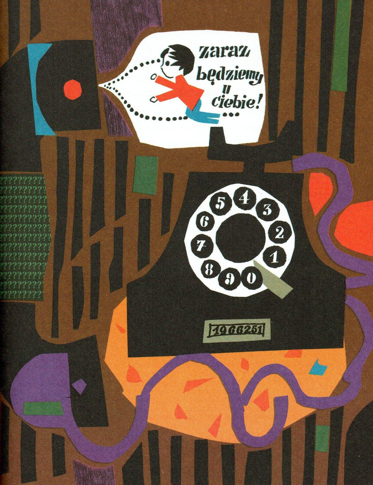 """Ilustracja przedstawia pracę Zbigniewa Rychlickiego zksiążki Ericha Kästnera """"Michałek zpudełka do zapałek"""". Ukazuje stojący na stoliku aparat telefoniczny zkręconą tarczą icyframi. Obok znajduje się słuchawka, zktórej rozchodzi się dymek przedstawiający chłopca itekst """"Zaraz będziemy uciebie!"""". Tło to ściana wczarno-brązowe pasy."""