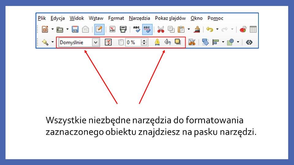 Slajd 2 galerii zrzutów slajdów: Modyfikacja obiektów wprogramie LibreOffice Impress