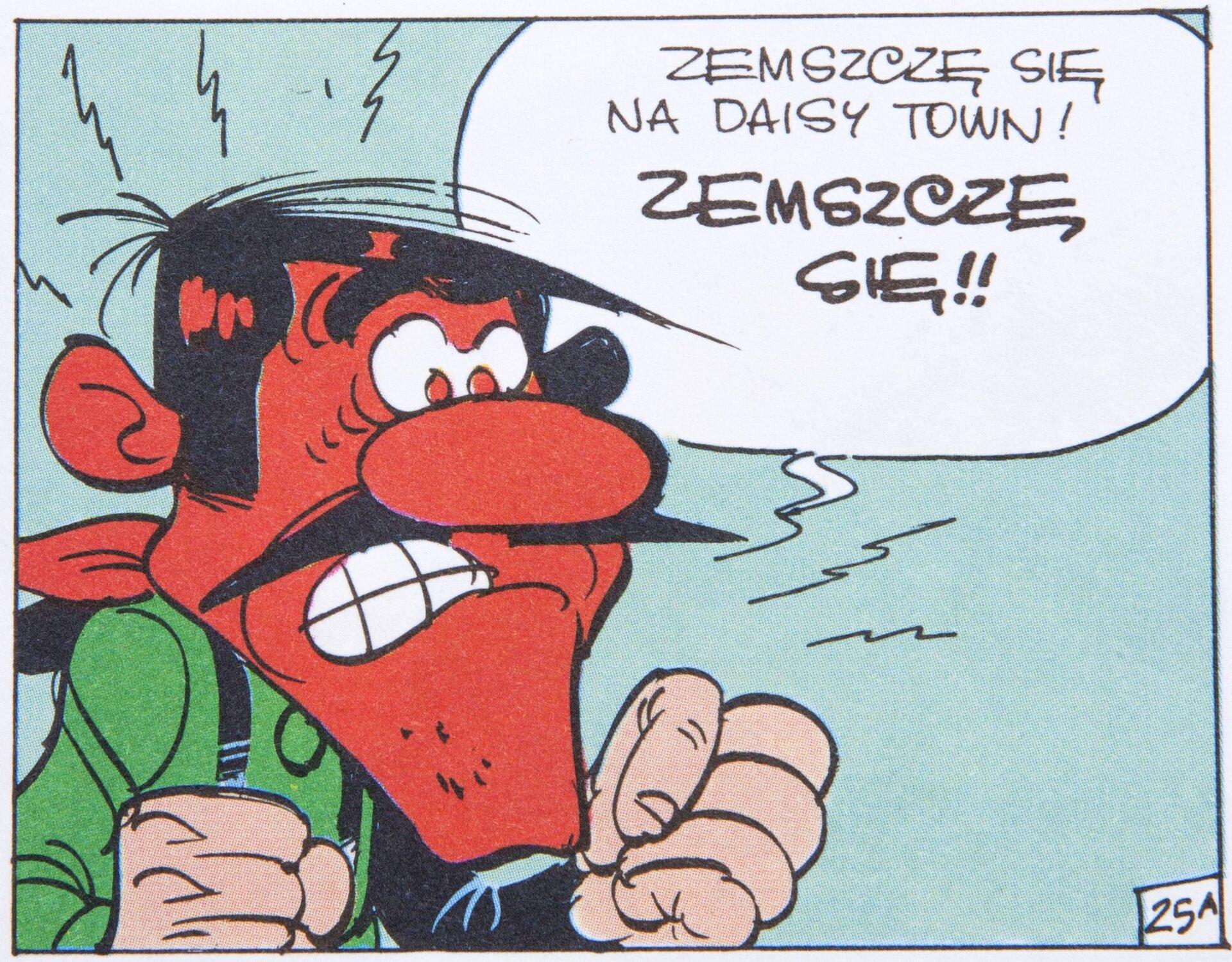 """Ilustracja przedstawia zdenerwowanego do czerwoności męzczyznę (Daltona, jednego zgłównych czarnych charakerów zkomiksu Lucky Luck), który wypowiada słowa: """"Zemszczę się na Daisy Town! Zemszczę Się!!"""""""