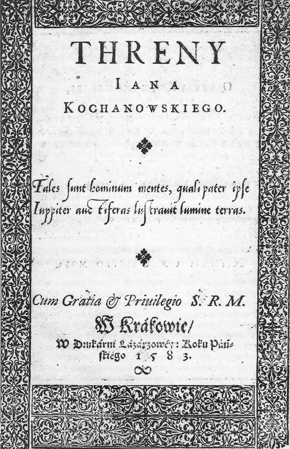 Strona tytułowa drugiego wydania trenów Jana Kochanowskiego– znalazły one uznanie wśród czytelników, oczym świadczy to, żewciągu zaledwie pięciu lat wznawiano je trzykrotnie (w1580, 1583, 1585 r.). Strona tytułowa drugiego wydania trenów Jana Kochanowskiego– znalazły one uznanie wśród czytelników, oczym świadczy to, żewciągu zaledwie pięciu lat wznawiano je trzykrotnie (w1580, 1583, 1585 r.). Źródło: domena publiczna.