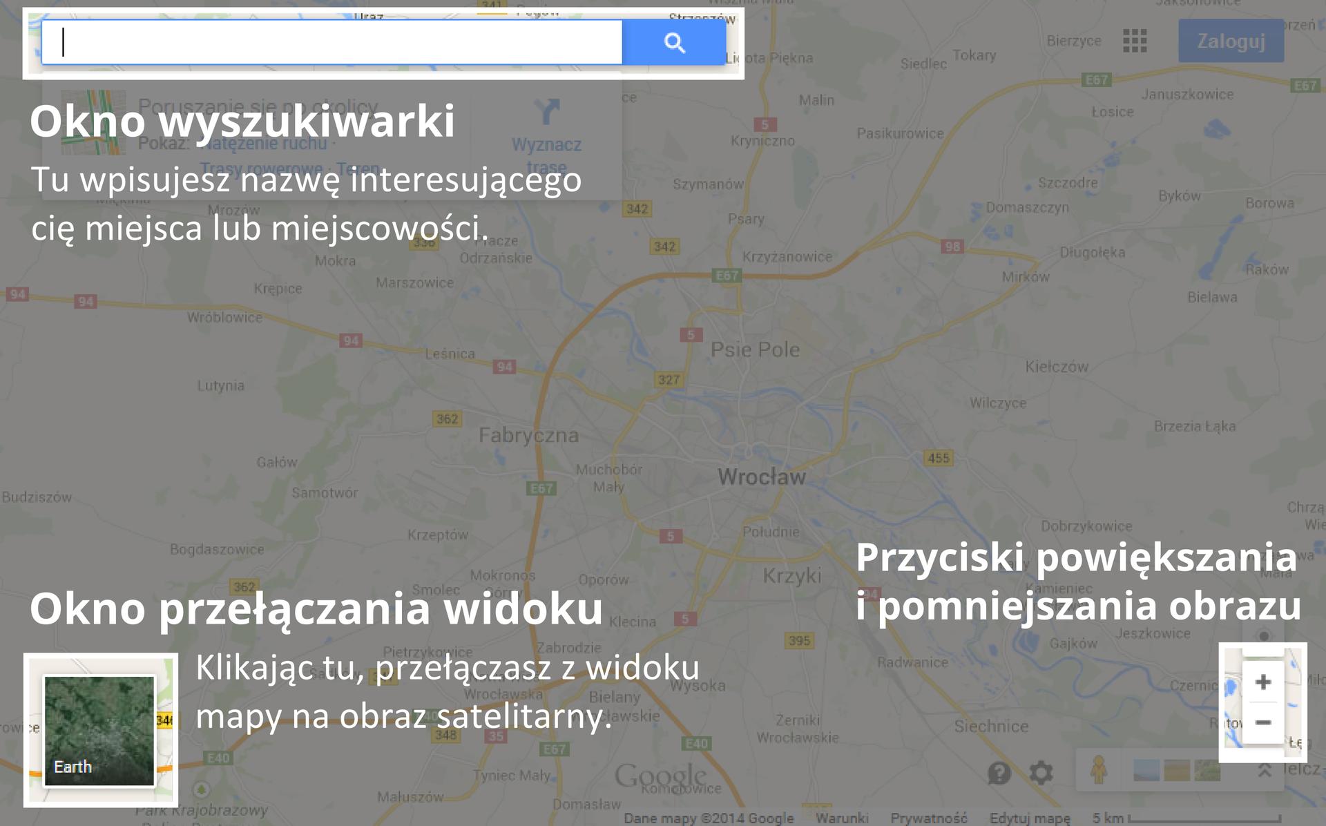Ilustracja pokazuje podstawowe elementy aplikacji mapy google. Wlewym górnym rogu jest okno wyszukiwarki. Wlewym dolnym rogu jest okno przełączania zwidoku mapy na widok satelitarny. Wprawym dolnym rogu są przyciski pomniejszania ipowiększania.