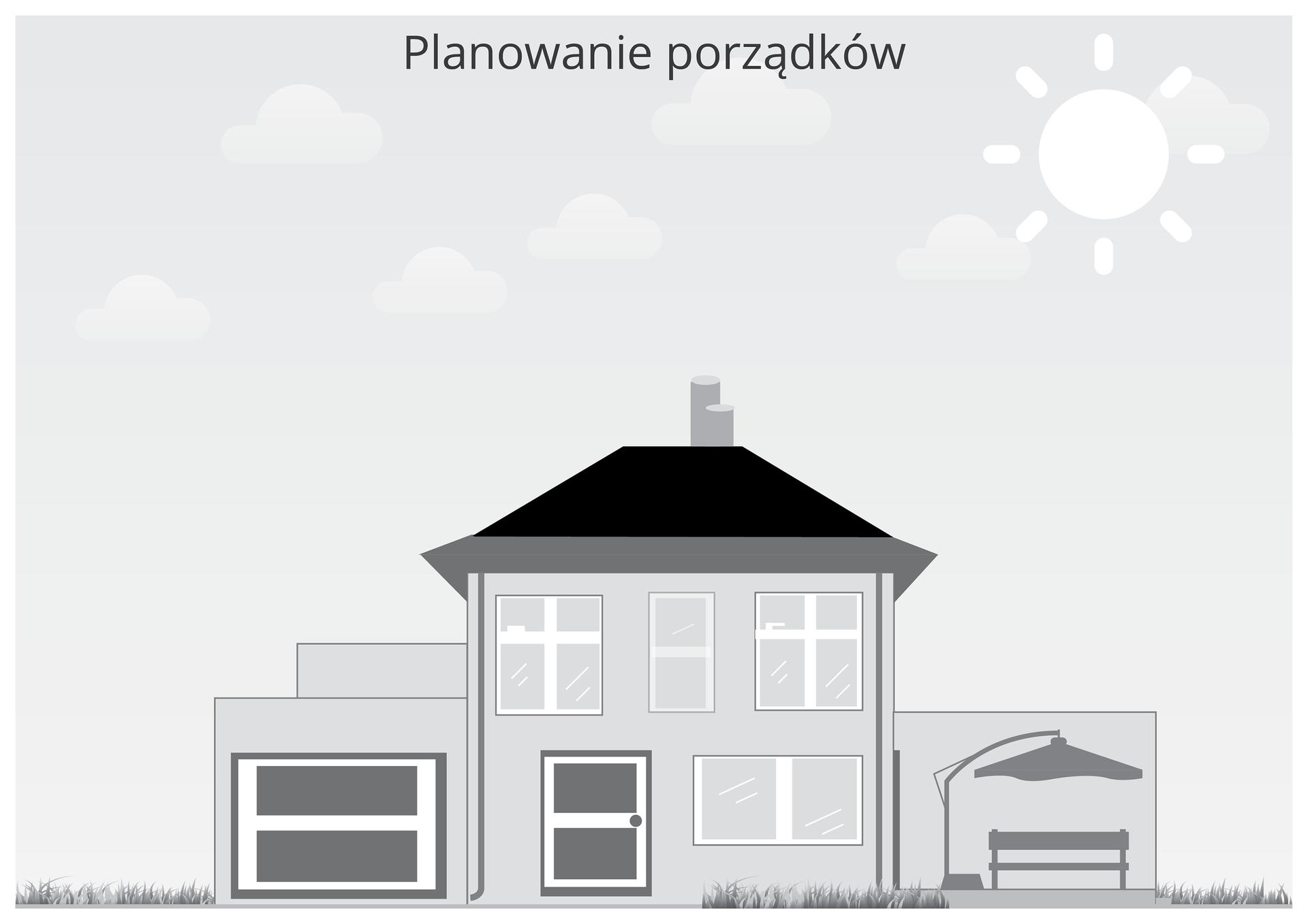 Pierwsza ilustracja wgalerii. Przedstawia czarno biały rysunek domu jednorodzinnego zgarażem po lewej stronie iosłoniętym tarasem po prawej. Nad domem pogodne niebo isłońce. Wgórnej części rysunku napis: Planowanie porządków.