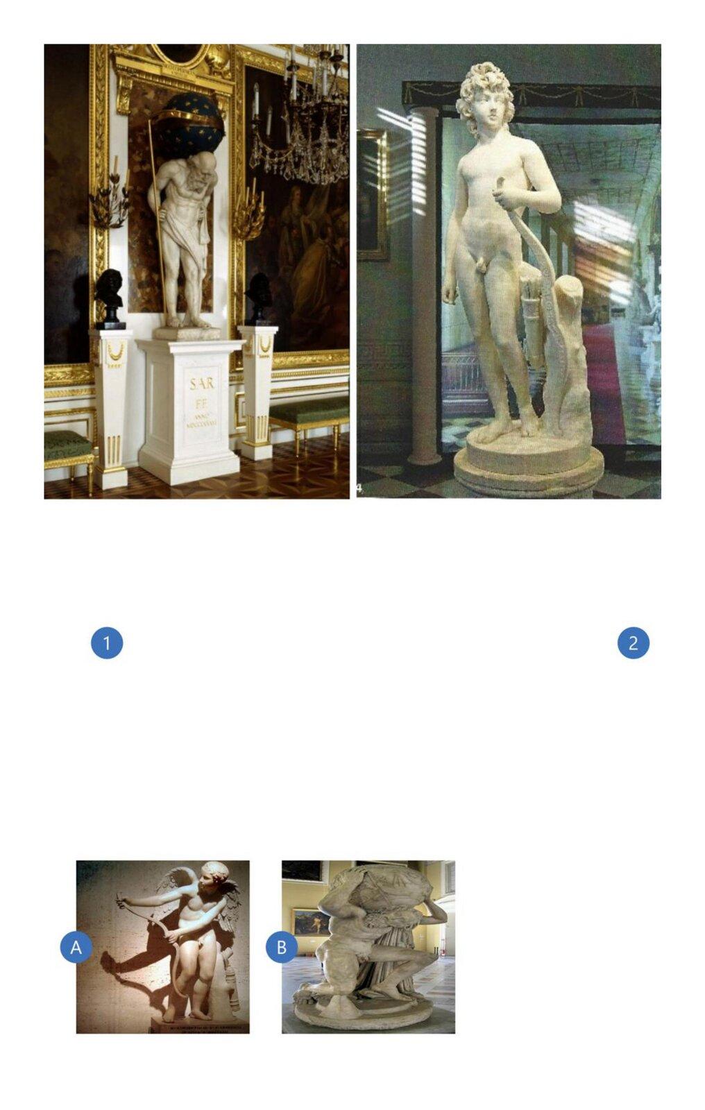"""Pierwsza ilustracja przedstawia dzieło Giacomo Monaldi pt. """"Chronos"""". Na ilustracji znajduje się rzeźba prezentująca starszego mężczyznę. Jest on półnagi, przepasany jedynie kawałkiem materiału wpasie. Chronos ma długą brodę oraz łysinę na czubku głowy. Postać łapie się rękoma za biodra. Mężczyzna jest pochylony do przodu. Nad jego plecami znajduje się wielka, niebieska kula zgwiazdkami na długim kiju. Posąg znajduje się na kolumnie. Za posągiem widoczne są zawieszone na ścianie obrazy, atakże świeczniki ilampy. Po obu stronach postaci znajdują się dwie małe, czarne rzeźby przedstawiające głowy. Druga ilustracja przedstawia dzieło Antonio Canova pt. """"Henryk Lubomirski jako Amor"""". Na ilustracji znajduje się rzeźba Henryka Lubomirskiego. Mężczyzna przedstawiony jest jako amor. Nagi chłopiec ma bujną fryzurę. Dłoń trzyma na łuku, który oparty jest oskałę. Obok znajdują się także strzały. Rzeźba znajduje się wpomieszczeniu, na co wskazuje tło - fragment obrazu na ścianie, wejście do pomieszczenia, za którym widoczny jest długi, czerwony dywan oraz inne stojące rzeźby. Jedną odpowiedzią jest ilustracja przedstawiająca dzieło Lysipposa pt. """"Kupidyn"""". Na ilustracji znajduje się rzeźba Kupidyna. Mężczyzna przedstawiony został jako młody bóg ze skrzydłami. Postać jest naga. Wobu rękach trzyma łuk. Posąg znajduje się na podeście. Obok Kupidyna widoczny jest element przypominający konar drzewa. Za rzeźbą widoczne jest jednolite tło. Drugą odpowiedzią jest ilustracja przedstawiająca dzieło nieznanego autora pt. """"Atlas Farnezyjski"""". Na ilustracji znajduje się rzeźba prezentująca starszego mężczyznę wdługich włosach, zbrodą iwąsami. Mężczyzna jest nagi, przez ramię zwisa mu materiał. Postać klęka na jednym kolanie. Głowę ma pochyloną lekko na bok. Na ramieniu przytrzymuje dwiema rękoma wielką kulę. Posąg ustawiony jest na podeście. Wtle widoczne są liczne obrazy zawieszone na ścianach."""