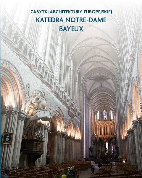 Architektura sakralna Katedra Notre-Dame Bayeux, Francja