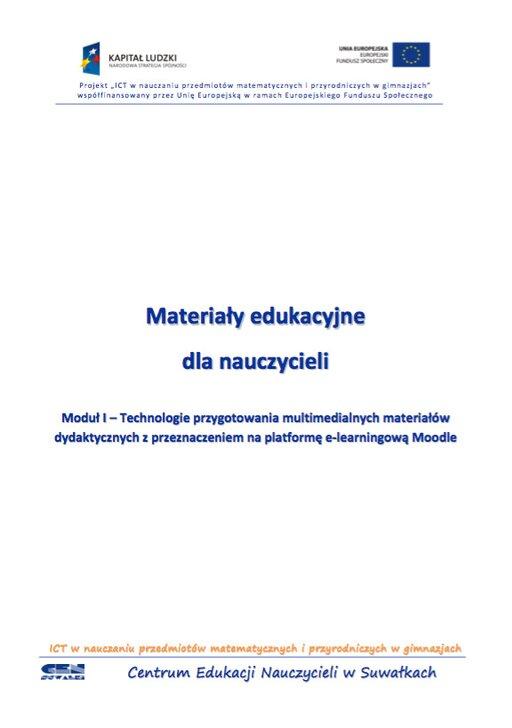 Materiały edukacyjne dla nauczycieli. Moduł I– Technologie przygotowania multimedialnych materiałów dydaktycznych zprzeznaczeniem na platformę e-learningową Moodle
