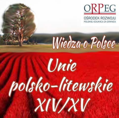 Unie polsko-litewskie XIV/XV wiek