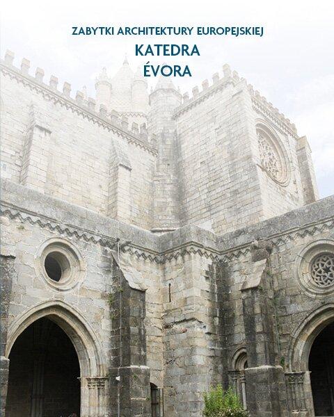 Architektura sakralna Katedra Évora, Portugalia