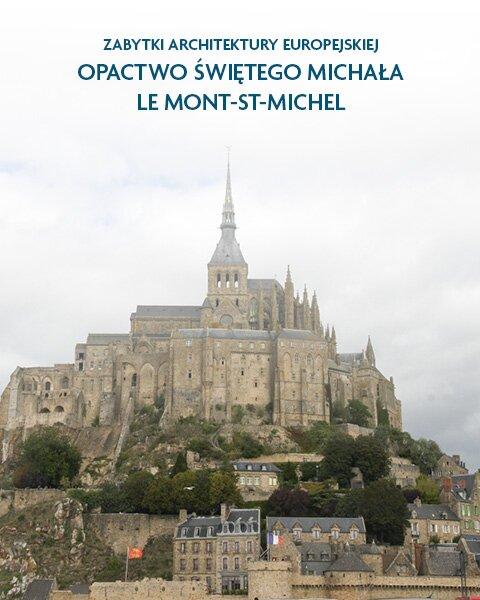 Architektura sakralna Opactwo świętego Michała Le Mont-St-Michel, Francja