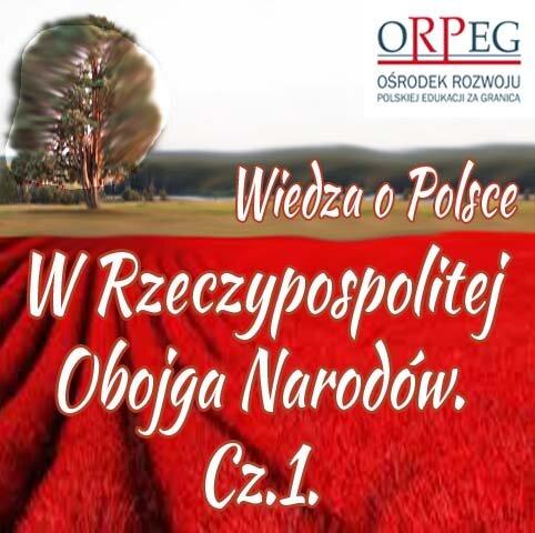 WRzeczypospolitej Obojga Narodów - cz.1