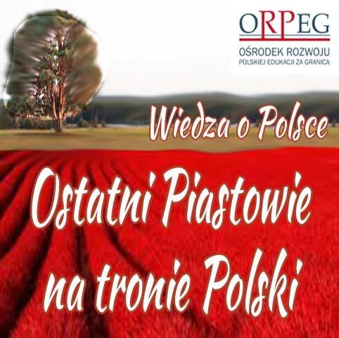 Ostatni Piastowie na tronie Polski