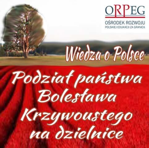 Podział państwa Bolesława Krzywoustego na dzielnice