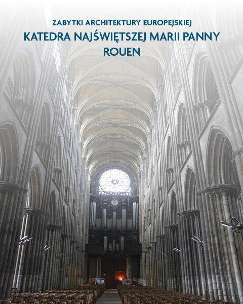 Architektura sakralna Katedra Najświętszej Marii Panny Rouen, Francja
