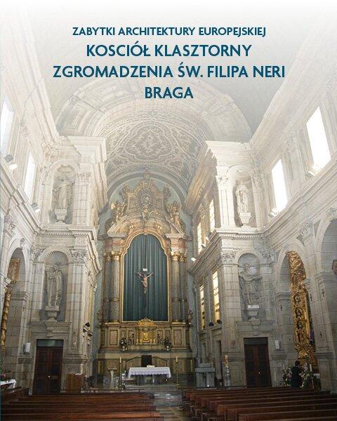 Architektura sakralna Kosciół klasztorny zgromadzenia św. Filipa Neri Braga, Portugalia