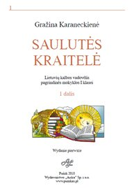 SAULUTĖS KRAITELĖ. Lietuvių kalbos vadovėlis pagrindinės mokyklos Iklasei, 1 dalis.