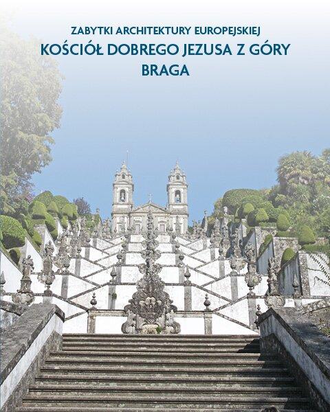 Architektura sakralna Kościół Dobrego Jezusa zGóry Braga, Portugalia
