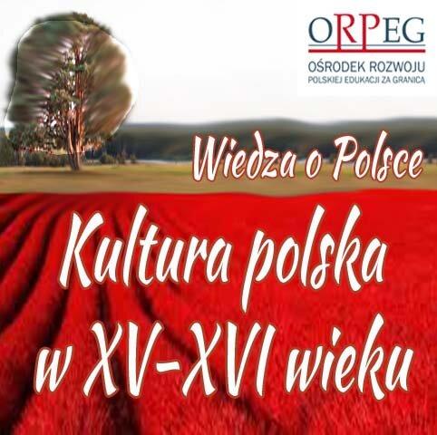 Kultura polska wXV-XVI wieku