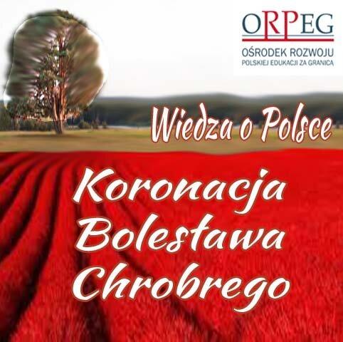 Koronacja Bolesława Chrobrego - 1025 rok