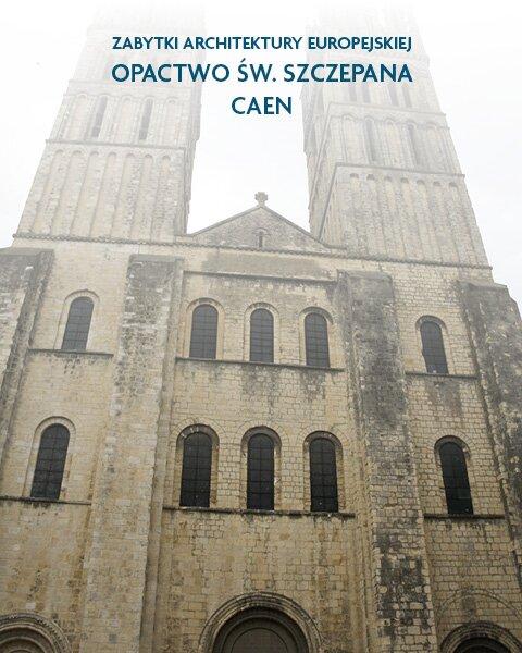 Architektura sakralna Opactwo św. Szczepana Caen, Francja
