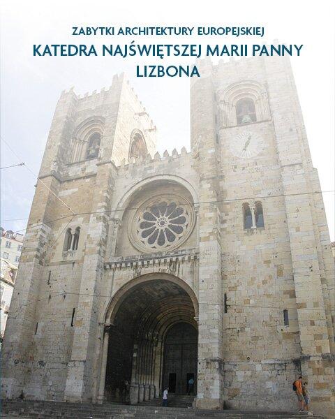 Architektura sakralna Katedra Najświętszej Marii Panny Lizbona, Portugalia