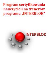 Program Certyfikacji Trenerów Programu INTERBLOK